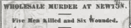 "Wild West Wednesday:  ""Wholesale Murder at Newton"""